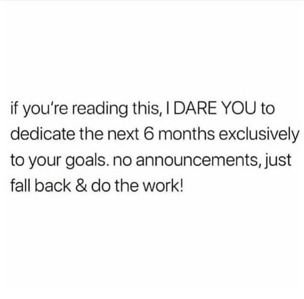 The next 6 months #idareyou😉